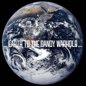 the dandy warhols   earth to the dandy warhols Album Review: The Dandy Warhols   ...Earth to the Dandy Warhols