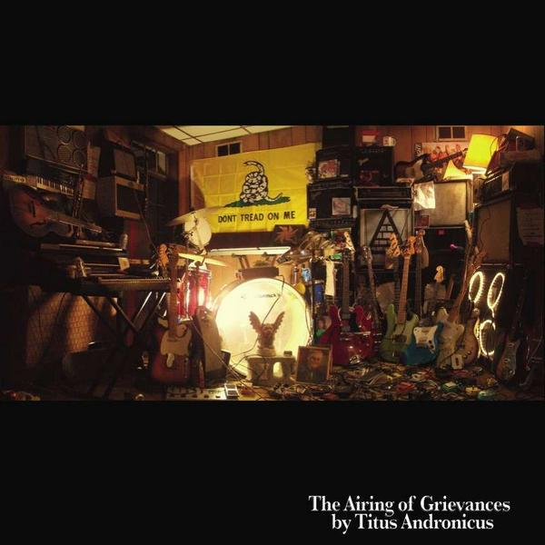 titus andronicus the airing of grivances CoS Year End Report: The Top 100 Albums: #25   #1