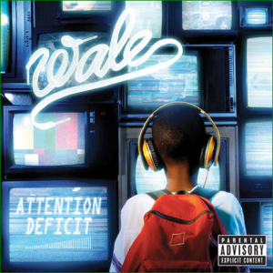 wale attention deficit album cover 300x300 CoS Year End Report: The Top 100 Albums of 09: 25 1