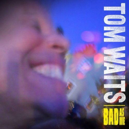 tom waits bad as me Top 50 Albums of 2011