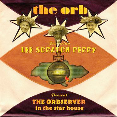 orb The Orb teams up with Lee Scratch Perry for The Orbserver in the Star House