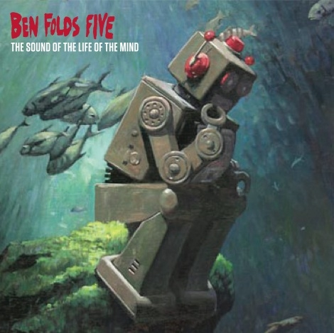 ben folds five the sound of the life of the mind Ben Folds Five details reunion album: The Sound Of The Life Of The Mind
