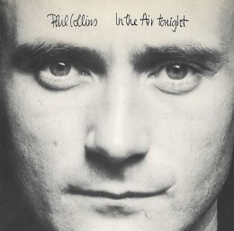 phil collins in the air tonight 260x257 Top 100 Songs Ever: 100 51