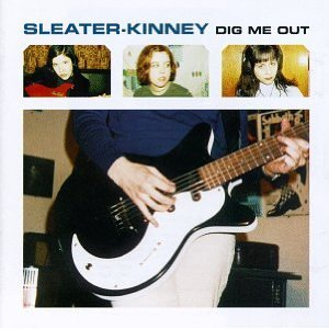 sleater kinney dig me out Top 100 Songs Ever: 100 51