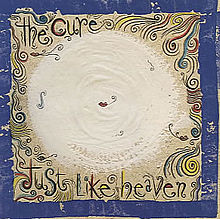 the cure just like heaven Top 100 Songs Ever: 100 51