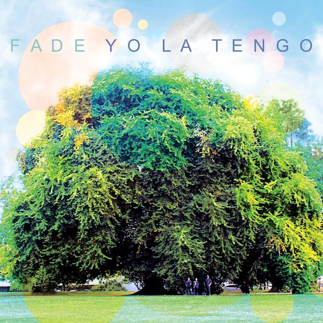 yo la tengo fade Yo La Tengo announces new album: Fade