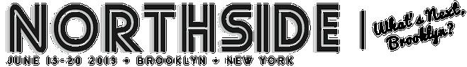 northside2 Brooklyns Northside Festival announces 2013 lineup