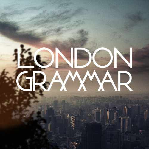feelings londongrammar CoSign: London Grammar