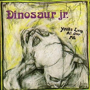 Dinosaur_Jr._You're_Living_All_Over_Me