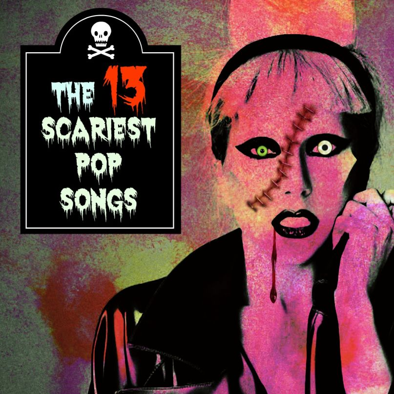 The 13 Scariest Pop Songs