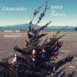 Band of Horses and Grandaddy