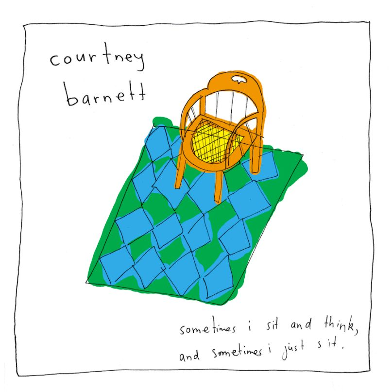 Courtney Barnett Sometimes I Sit and Think Sometimes I Just Sit