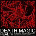 Health new album Death Magic