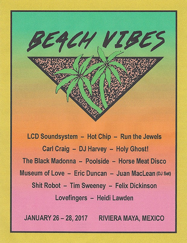 beachvibes2017 compressed Update: LCD Soundsystem curated Mexican destination festival Beach Vibes has been canceled