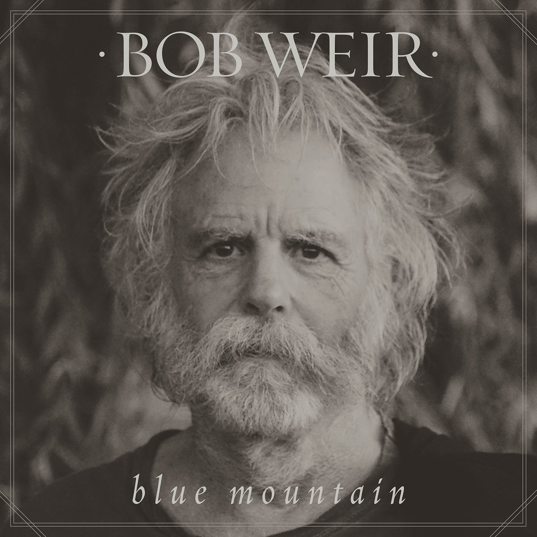 bob weir blue mountain album Bob Weir announces Blue Mountain, first album of all new material in 30 years