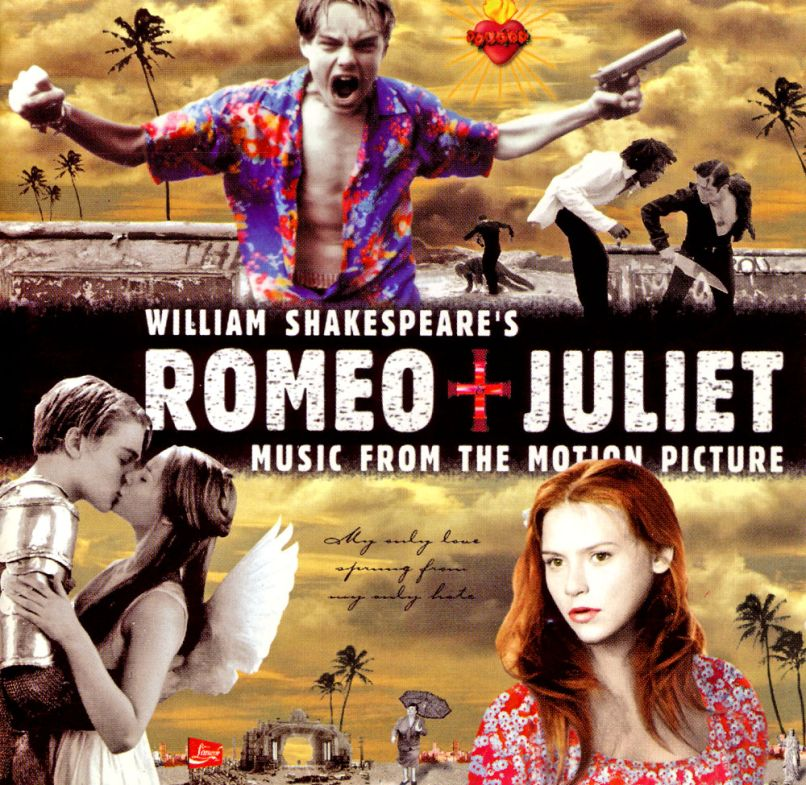 romeojuliet cd cover Baz Luhrmanns Romeo + Juliet and the Currency of Cool
