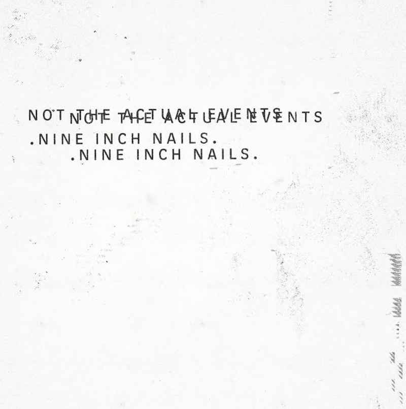 nine inch nails not actual events ep stream listen mp3 digital Nine Inch Nails release new EP, Not the Actual Events: Stream/download