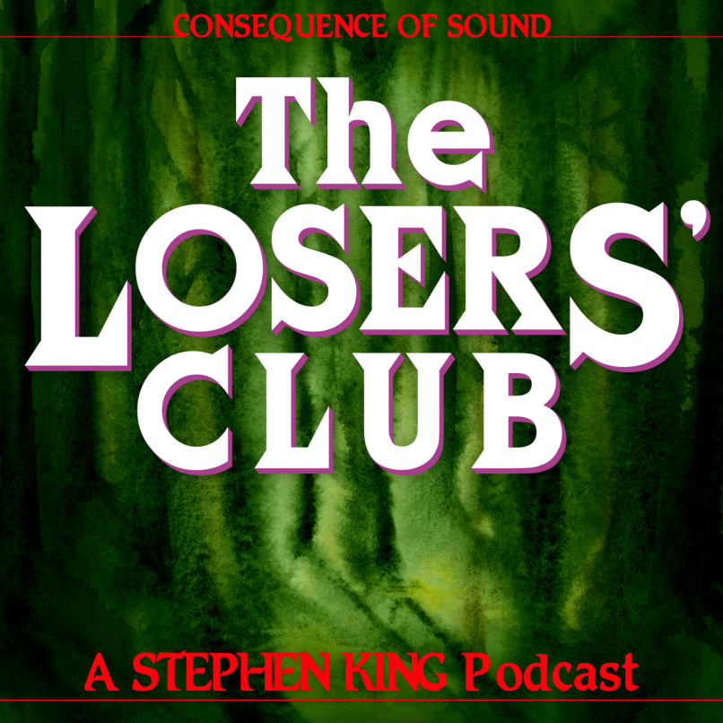 losers club1 Welcome to the Consequence Podcast Network!