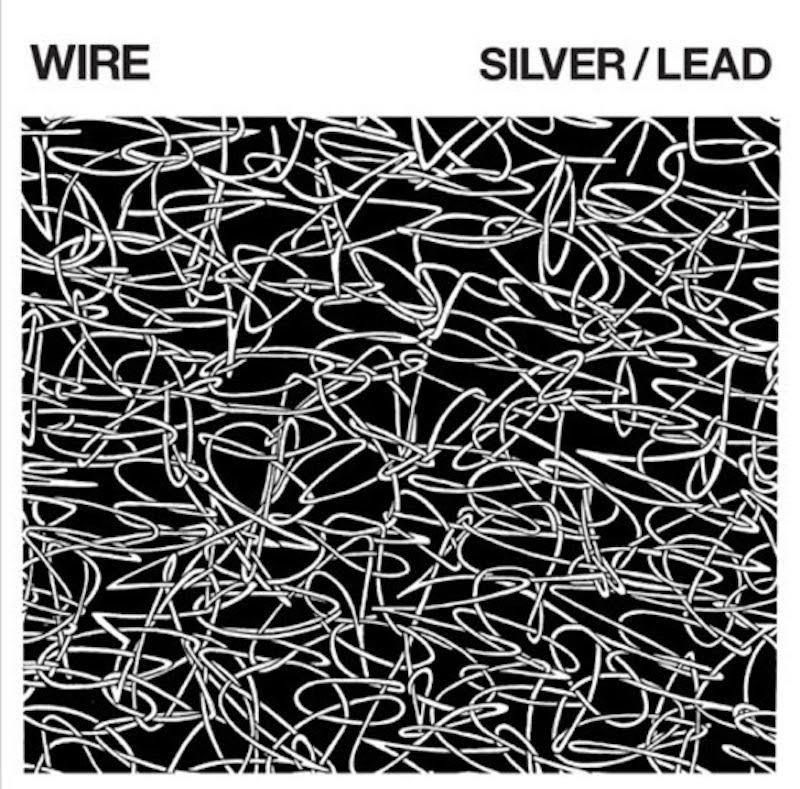 wire silver lead artwork Wire announce new album Silver/Lead, share Short Elevated Period    listen