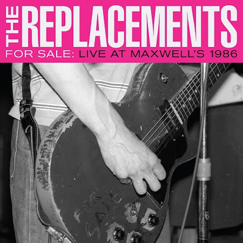 replacements for sale live maxwells 1986 live album The Replacements unearth intimate 1986 live album for official release