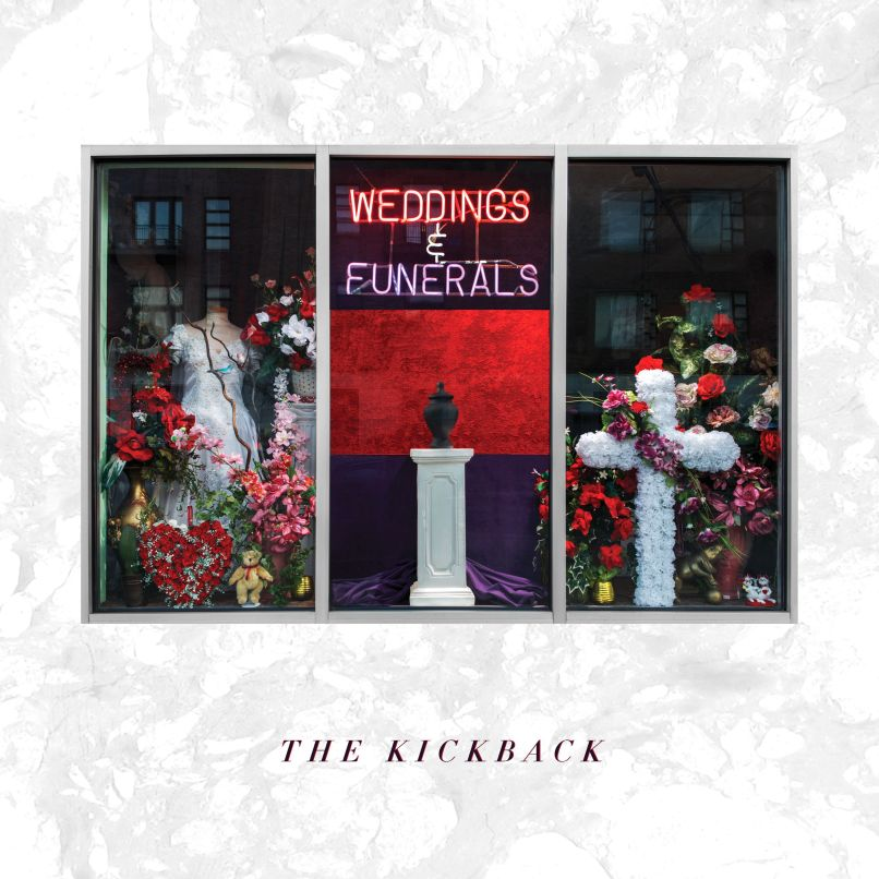 the kickback weddings and funerals The Kickback return with sophomore album, Weddings and Funerals: Stream