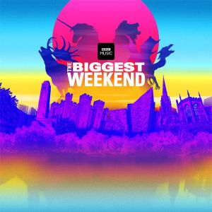 bbc biggest weekend bbc biggest weekend