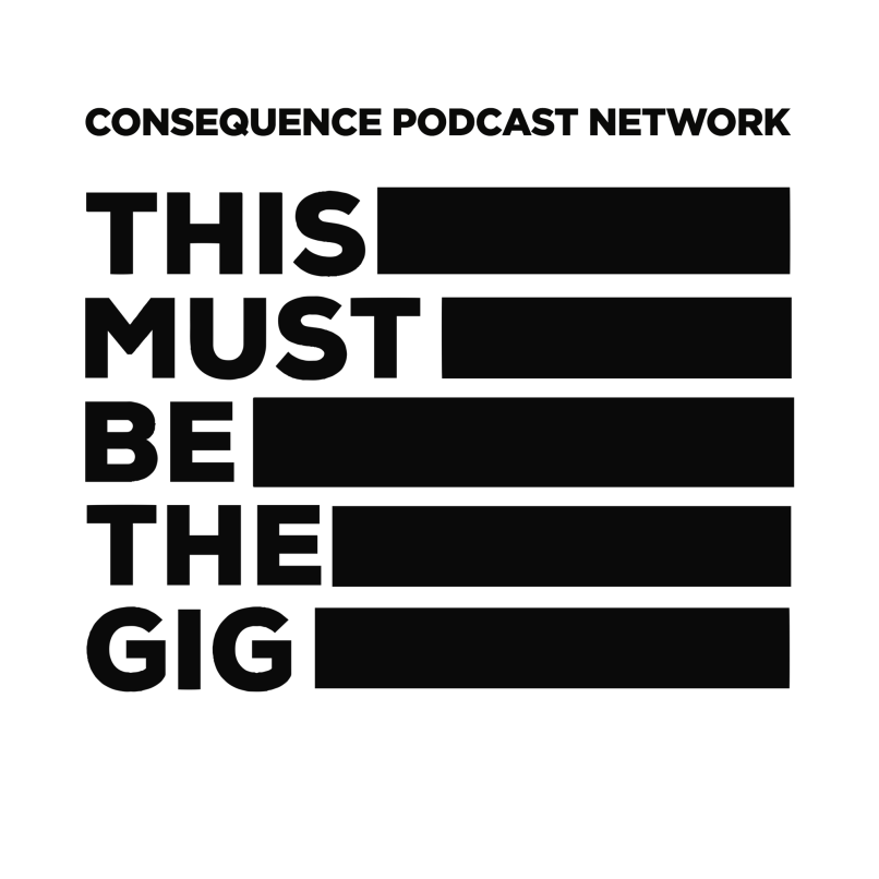 tmbtg01 Welcome to the Consequence Podcast Network!