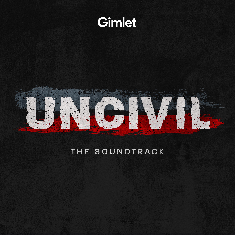 Uncivil Soundtrack Album Cover Artwork Gimlet Media