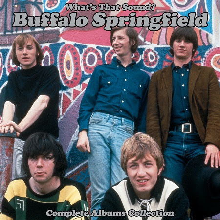 Buffalo Springfield -- WHAT'S THAT SOUND? THE COMPLETE ALBUMS COLLECTION