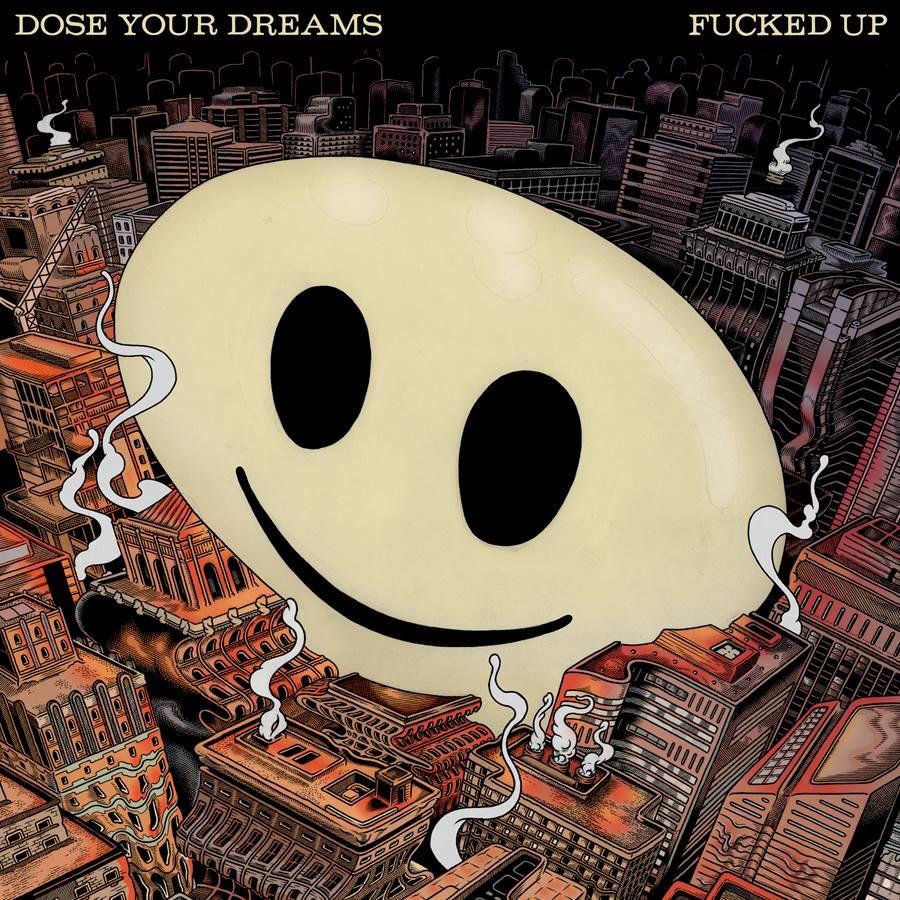 fucked up dose your dreams 2018 album Fucked Up announce new album, Dose Your Dreams, share Raise Your Voice Joyce: Stream