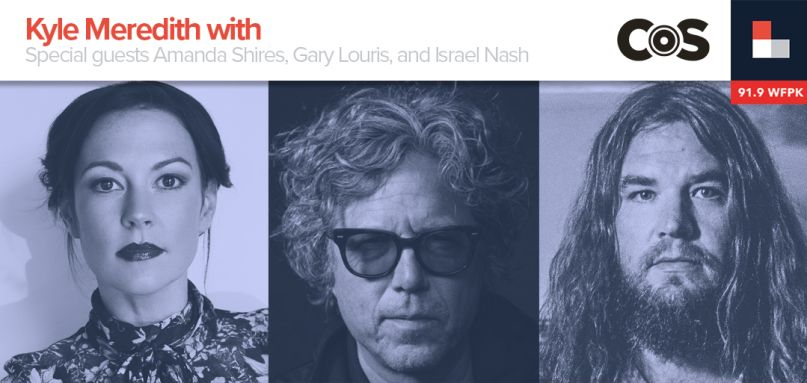 Kyle Meredith With... Amanda Shires, Gary Louris, and Israel Nash