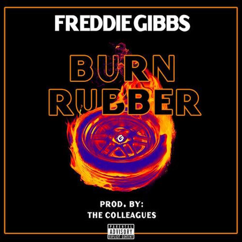 freddie gibbs burn rubber song