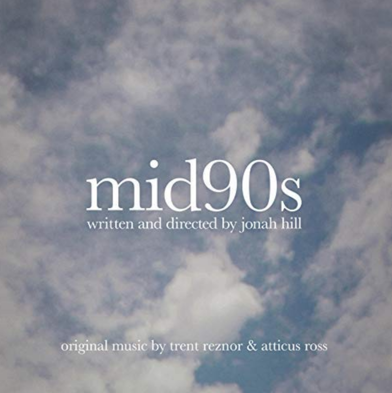 mid90s score listen stream Trent Reznor and Atticus Ross unveil score to Mid90s: Stream