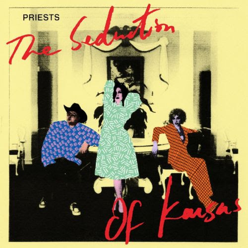 priests the seduction of kansas Priests announce new album, The Seduction of Kansas, share its swooning title track: Stream