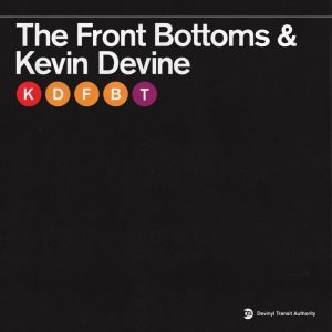 The Front Bottoms Kevin Devine The Front Bottoms Kevin Devine