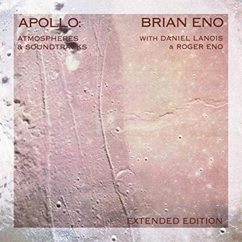 Brian Eno Daniel Lanois Roger Eno Apollo Atmospheres and Soundtracks extended edition cover artwork