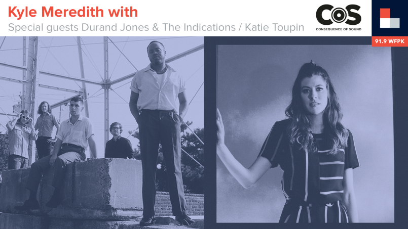 Kyle Meredith With... Durand Jones and The Indications and Katie Toupin