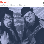 Kyle Meredith With... The Claypool Lennon Delirium