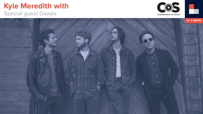 Kyle Meredith With... Dawes