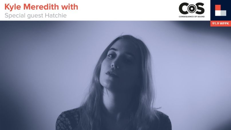 Kyle Meredith With... Hatchie