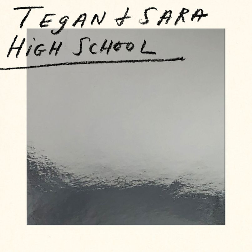 Tegan and Sara - High School