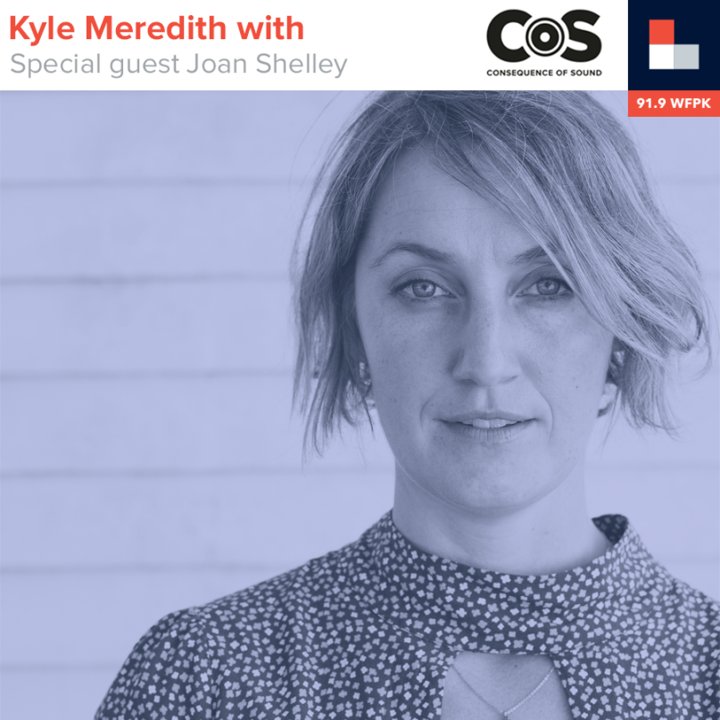 Kyle Meredith With... Joan Shelley
