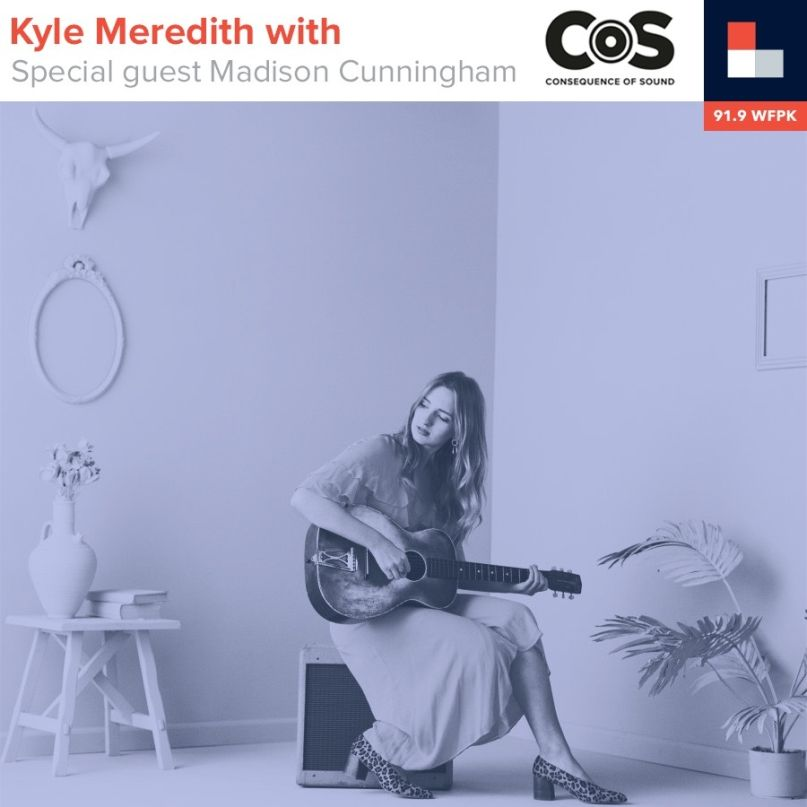 Kyle Meredith With... Madison Cunningham
