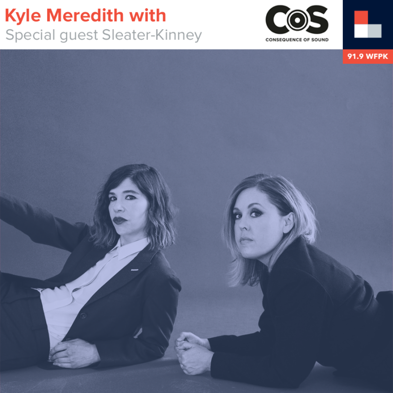 Kyle Meredith With... Sleater-Kinney