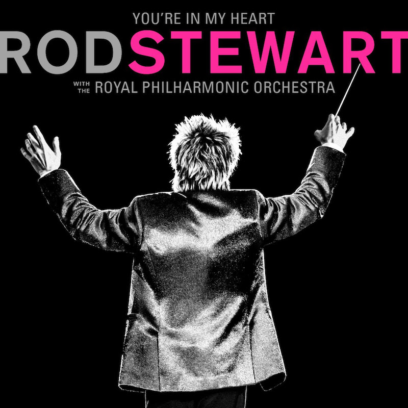 YOU'RE IN MY HEART ROD STEWART WITH THE ROYAL PHILHARMONIC ORCHESTRA album cover artwork