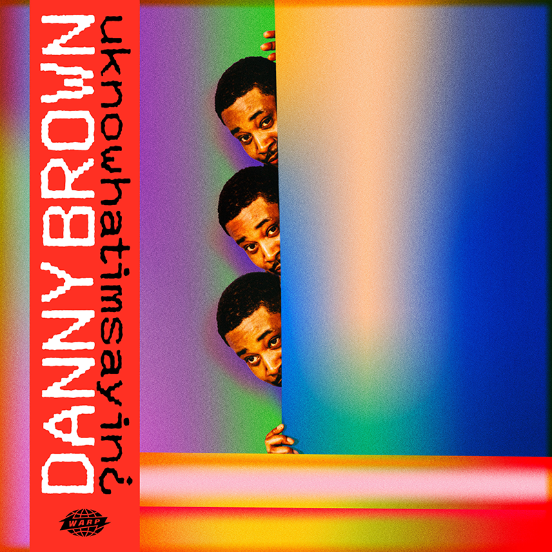danny brown uknowwhatimsayin album artwork Danny Brown drops star studded new album uknowhatimsayin¿: Stream