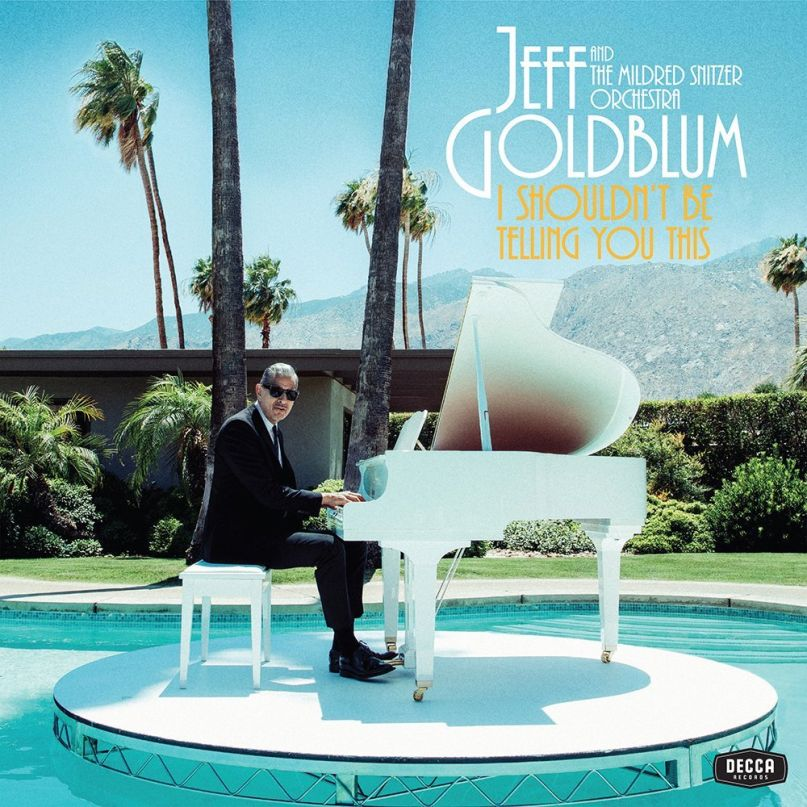 Jeff Goldblum Mildred snitzer Orchestra I Shouldn't Be Telling You This Album Cover Artwork Stream