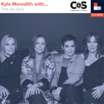 Kyle Meredith With... The Go-Go's
