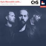 Kyle Meredith With... Cigarettes After Sex