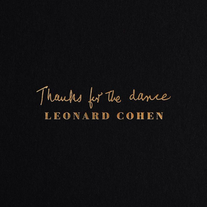 Album stream Thanks for the Dance by Leonard Cohen